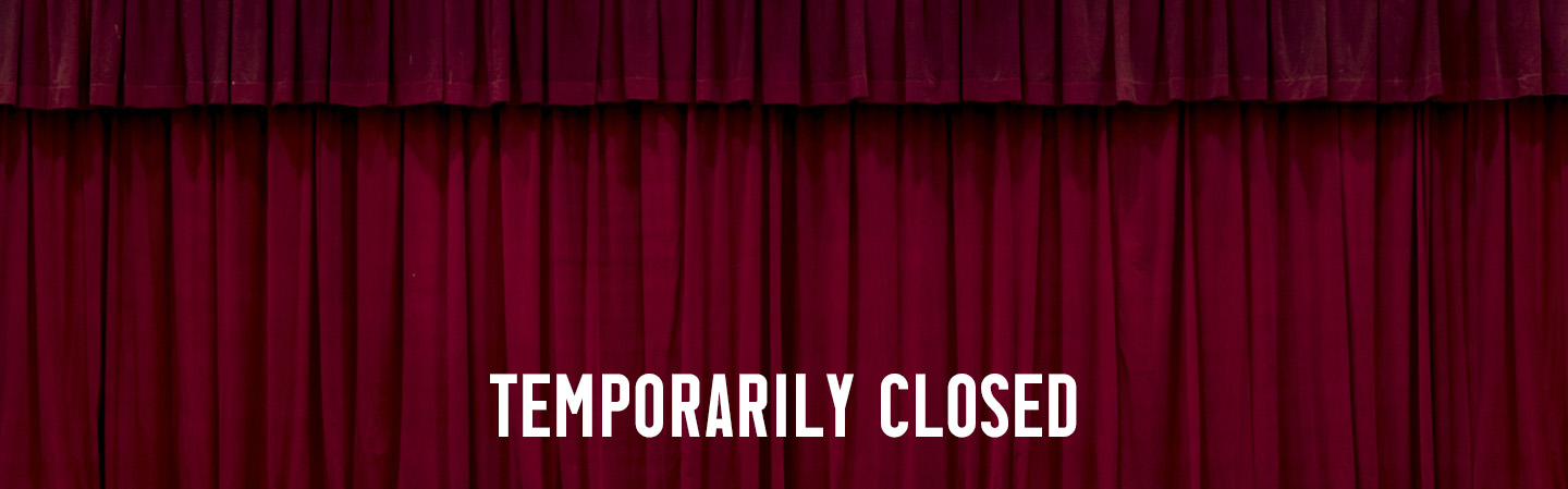 OUR SPACES ARE TEMPORARILY CLOSED